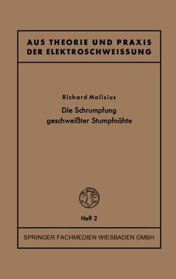Die Schrumpfung geschweißter Stumpfnähte von Malisius,  Richard