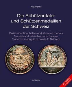 Die Schützentaler und Schützenmedaillen der Schweiz von Richter,  Jürg