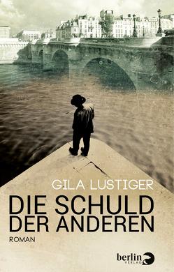 Die Schuld der anderen von Lustiger,  Gila