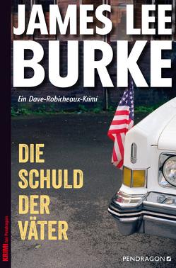 Die Schuld der Väter von Burke,  James Lee, Schmidt,  Georg