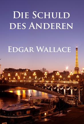 Die Schuld des Anderen von Wallace,  Edgar