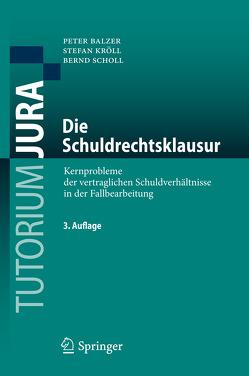 Die Schuldrechtsklausur von Balzer,  Peter, Kröll,  Stefan, Scholl,  Bernd