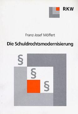 Die Schuldrechtsmodernisierung. von Möffert,  Franz-Josef