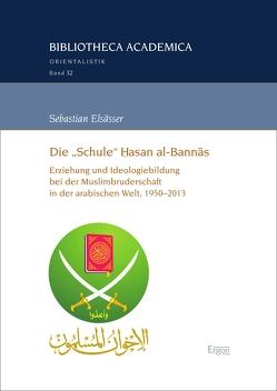 """Die """"Schule"""" Ḥasan al-Bannās von Elsaesser,  Sebastian"""