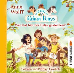 Die Schule der kleinen Ponys – Wen hat hier der Hafer gestochen? von Gawlich,  Cathlen, Reitz,  Nadine, Wolff,  Anne
