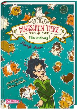 Die Schule der magischen Tiere 10: Hin und weg! von Auer,  Margit, Dulleck,  Nina