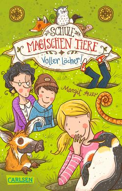 Die Schule der magischen Tiere 2: Voller Löcher! von Auer,  Margit, Dulleck,  Nina