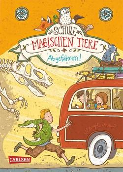 Die Schule der magischen Tiere 4: Abgefahren! von Auer,  Margit, Dulleck,  Nina