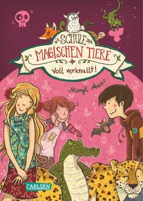 Die Schule der magischen Tiere 8: Voll verknallt! von Auer,  Margit, Dulleck,  Nina