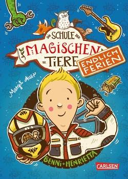 Die Schule der magischen Tiere – Endlich Ferien 5: Benni und Henrietta von Auer,  Margit, Dulleck,  Nina