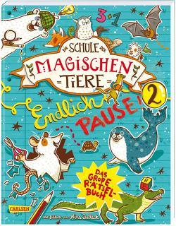 Die Schule der magischen Tiere: Endlich Pause! Das große Rätselbuch Band 2 von Auer,  Margit, Busch,  Nikki, Dulleck,  Nina, Hahn,  Christiane