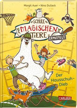 Die Schule der magischen Tiere ermittelt 2: Der Hausschuh-Dieb (Zum Lesenlernen) von Auer,  Margit, Dulleck,  Nina