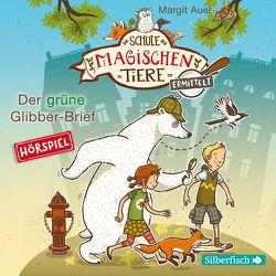 Die Schule der magischen Tiere ermittelt – Hörspiele 1: Der grüne Glibber-Brief von Auer,  Margit, Maire,  Laura