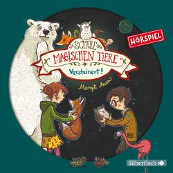 Die Schule der magischen Tiere – Hörspiele 9: Versteinert! Das Hörspiel von Auer,  Margit, Diverse