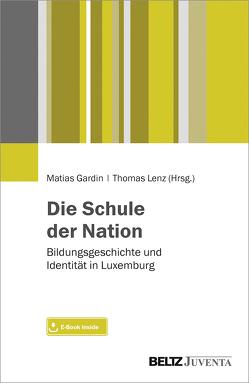 Die Schule der Nation von Gardin,  Matias, Lenz,  Thomas