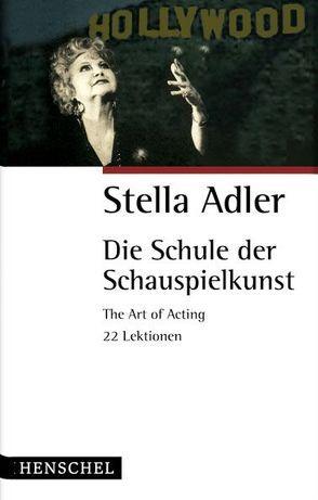 Die Schule der Schauspielkunst von Adler,  Stella, Kissel,  Howard