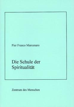 Die Schule der Spiritualität von Marcenaro,  Pier Franco