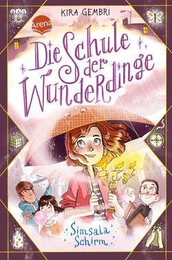 Die Schule der Wunderdinge (2). Simsala-Schirm! von Gembri,  Kira, Kissi,  Marta