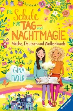 Die Schule für Tag- und Nachtmagie, Band 2: Mathe, Deutsch und Wolkenkunde von Marquis,  Mila, Mayer,  Gina