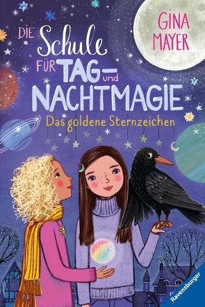 Die Schule für Tag- und Nachtmagie, Band 3: Das goldene Sternzeichen von Marquis,  Mila, Mayer,  Gina