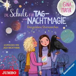Die Schule für Tag- und Nachtmagie. Das goldene Sternzeichen von Mayer,  Gina, Nachtmann,  Julia