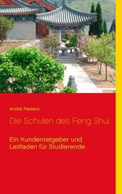Die Schulen des Feng Shui von Pasteur,  André