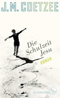 Die Schulzeit Jesu von Böhnke,  Reinhild, Coetzee,  J.M.