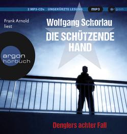 Die schützende Hand von Arnold,  Frank, Schorlau,  Wolfgang