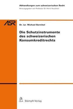 Die Schutzinstrumente des schweizerischen Konsumkreditrechts von Barnikol,  Michael