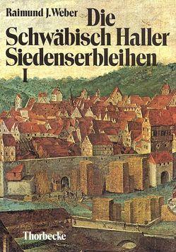 Die Schwäbisch Haller Siedenserbleihen von Elsener,  Ferdinand, Weber,  Raimund J