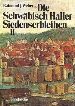 Die Schwäbisch Haller Siedenserbleihen von Weber,  Raimund J