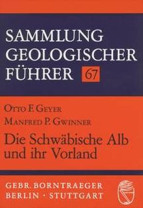 Die Schwäbische Alb und ihr Vorland von Geyer,  Otto F, Gwinner,  Manfred P