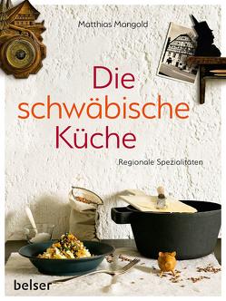Die schwäbische Küche von Mangold,  Matthias F.
