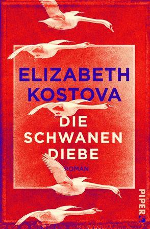 Die Schwanendiebe von Kostova,  Elizabeth, Löcher-Lawrence,  Werner