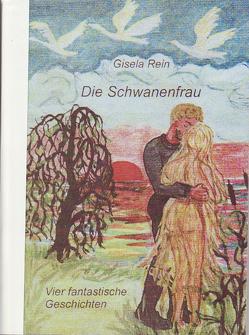 Die Schwanenfrau von Rein,  Gisela