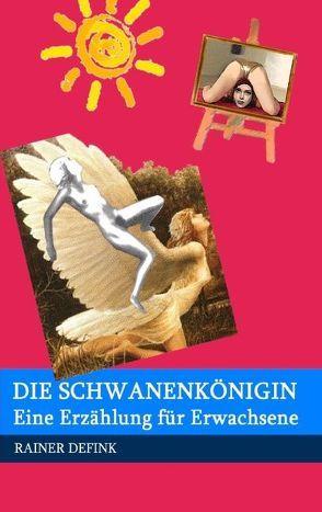 Die Schwanenkönigin von Defink,  Rainer