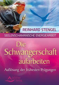 Die Schwangerschaftsmonate aufarbeiten von Stengel,  Reinhard