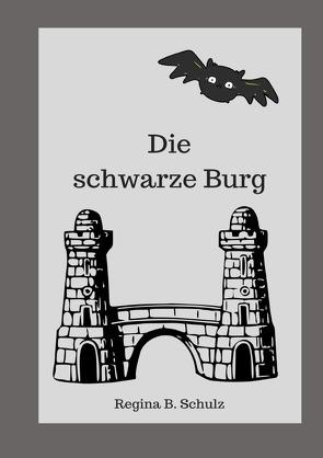 Die schwarze Burg von Schulz,  Regina