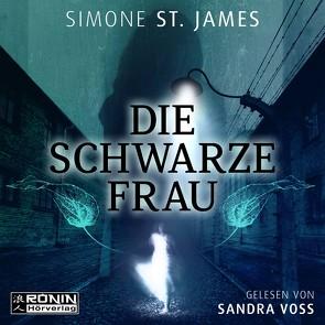 Die schwarze Frau von Fröhlich,  Anne, St. James,  Simone, Voss,  Sandra