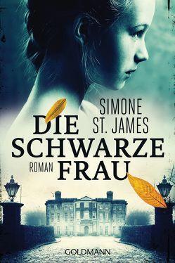 Die schwarze Frau von Fröhlich,  Anne, St. James,  Simone