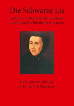Die Schwarze Lis von Riggenmann,  Konrad Yona
