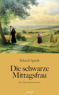 Die schwarze Mittagsfrau von Spank,  Erhard