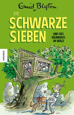 Die Schwarze Sieben und das Baumhaus im Wald von Blyton,  Enid, Ross,  Tony, Thiele,  Ulrich
