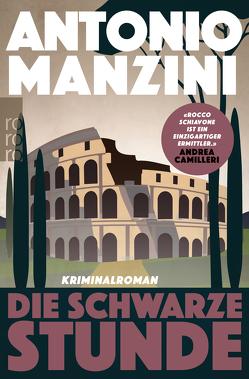 Die schwarze Stunde von Manzini,  Antonio, Rüdiger,  Anja