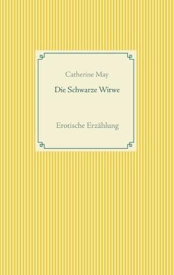 Die Schwarze Witwe von May,  Catherine