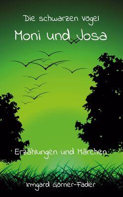 Die schwarzen Vögel Moni und Josa von Görner-Fader,  Irmgard