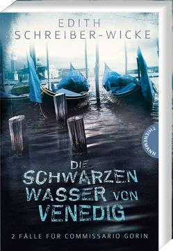 Die schwarzen Wasser von Venedig von Schreiber-Wicke,  Edith
