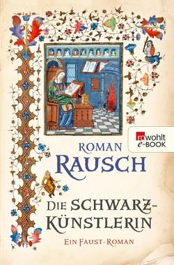 Die Schwarzkünstlerin von Rausch,  Roman