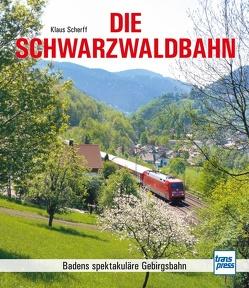 Die Schwarzwaldbahn von Scherff,  Klaus