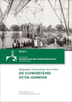 Die Schwebefähre Osten-Hemmoor von Neß,  Wolfgang, Onnen,  Christine, Peters,  Dirk J